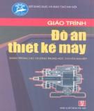 Giáo trình Đồ án thiết kế máy - ThS. Nguyễn Quang Tuyến (chủ biên)