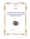 Luận văn: Giải pháp đẩy mạnh hoạt động marketing trong việc phát triển dịch vụ thẻ tại ngân hàng ngoài quốc doanh Việt Nam