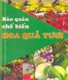 Hoa quả tươi và cách bảo quản chế biến