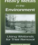 Heavy Metalsin the Environment Using Wetlands for Their Removal