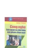 Giáo trình Công nghệ bảo quản và Chế biến sản phẩm chăn nuôi - Chủ biên: PGS.TS. Trần Như Khuyên