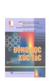 Ebook Động học xúc tác (Bài giảng cho sinh viên) - GS.TS. Đào Văn Tường