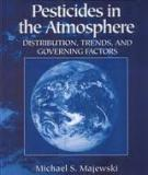 Pesticides in the Atmosphere Distribution, Trends, and Governing Factors