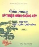 Giáo trình Cẩm nang Kỹ thuật nhân giống cây: Tập 1 - PGS.TS. Nguyễn Duy Minh