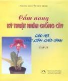 Cẩm nang kỹ thuật nhân giống cây: Tập 2 - PGS.TS. Nguyễn Duy Minh