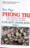Biện pháp phòng trị con trùng và nhện gây hại cây ăn trái (cam, bưởi, chanh, quit)