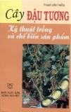 Cây đậu tương-Kỹ thuật trồng và chế biến sản phẩm