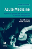 Acute Medicine A practical guide to the management of medical emergencies
