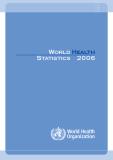 WORLD HEALTH STATISTICS 2006