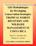 GIS Methodologies for Developing Conservation Strategies: Tropical Forest Recovery and Wildlife Management in Costa Rica