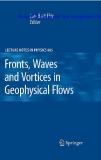 Fronts, Waves and Vortices in Geophysical Flows (Lecture Notes in Physics)