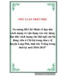 """Tư tưởng Hồ Chí Minh về đạo đức cách mạng và vận dụng vào xây dựng đạo đức cách mạng cho đội ngũ cán bộ đảng viên ở Chi bộ trung tâm y tế huyện Long Phú, tỉnh Sóc Trăng trong thời kỳ mới 2010-2015"""""""