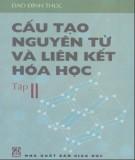 Ebook Cấu tạo nguyên tử và liên kết Hóa học: Tập 2 - Đào Đình Thức