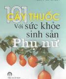 101 CÂY THUỐC VÌ SỨC KHỎE SINH SẢN PHỤ NỮ