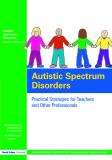 Autistic Spectrum Disorders: Practical Strategies