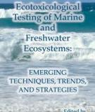 The Ecotoxicological Testing of the Marine and Freshwater Ecosystems: The Emerging Techniques, Trends, and Strategies