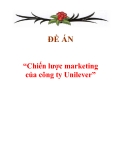ĐỀ ÁN: Chiến lược marketing của công ty Unilever