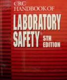 CRC HANDBOOK OF LABORATORY SAFETY, 5TH Edition