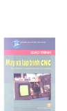Giáo trình Máy và lập trình CNC - Vũ Thị Hạnh