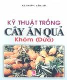 Ebook Kỹ thuật trồng cây ăn quả Khóm (Dứa) - KS.Dương Tấn Lợi