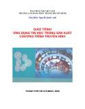 GIÁO TRÌNH ỨNG DỤNG TIN HỌC TRONG SẢN XUẤT CHƯƠNG TRÌNH TRUYỀN HÌNH -  Nguyễn Quốc Anh