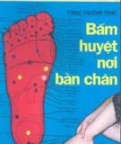 BẤM HUYỆT NƠI BÀN CHÂN - NXB TP HỒ CHÍ MINH