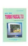 Giáo trình Turbo pascal 7.0 - TS. Bùi Thế Tâm