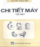 Ebook Chi tiết máy (Tập 1) - Nguyễn Trọng Hiệp