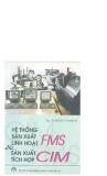 Sản xuất tích hợp FMS CIM và hệ thống sản xuất linh hoạt