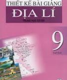 Ebook Thiết kế bài giảng Địa lý 9 - Tập 2 - NXB Hà Nội