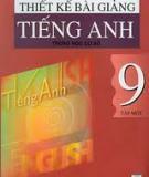 Thiết kế bài giảng Tiếng Anh 9: Tập 1 - Chu Quang Bình