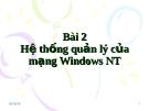 Bài 2_Hệ thống quản lý của mạng Windows NT