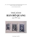 Giáo trình Thực hành hàn hồ quang: Tập 1 - CĐ Công nghiệp Hà Nội