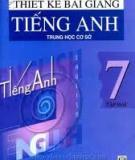 Ebook Thiết kế bài giảng Tiếng Anh 7: Tập 2 - Chu Quang Bình