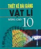 Ebook Thiết kế bài giảng Vật lý 10 Nâng cao: Tập 2 - Trần Thúy Hằng, Hà Duyên Tùng
