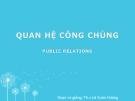Bài giảng môn Quan hệ công chúng: Chương 1 - Th.s Lê Xuân Hương