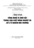 Giáo trình Công nghệ vi sinh vật trong sản xuất nông nghiệp và xử lý ô nhiễm môi trường - Pgs Ts Nguyễn Xuân Thành