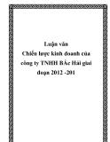 Luận văn - Chiến lược kinh doanh của công ty TNHH BẮc Hải giai đoạn 2012 -201