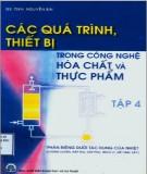 Ebook Các quá trình thiết bị trong công nghệ hóa chất và thực phẩm (Tập 4): Phần 2 - GS.TSKH. Nguyễn Bin