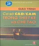 Giáo trình Cơ cở CAD/CAM trong thiết kế và chế tạo (Phần 1) - TSKT. Lưu Quang Huy