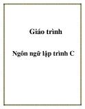 Giáo trình về  ngôn ngữ lập trình C