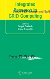 Integrated Research in GRID Computing: CoreGRID Integration Workshop 2005 (Selected Papers) November 28-30, Pisa, Italy
