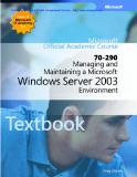 Managing, Maintaining a Microsoft Windows Server 2003 Environment