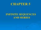 CHAPTER 5INFINITE SEQUENCES AND SERIES.CONTENTS 5.3. The Integral and Comparison Test