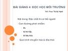 BÀI GIẢNG 4: ĐỘC HỌC MÔI TRƯỜNG - ThS Phan Thị Mỹ Hạnh