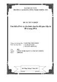 Luận văn: Tìm hiểu IPv6 và cấu hình chuyển đổi giao tiếp từ IPv4 sang IPv6