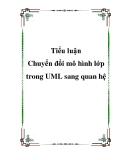 Tiểu luận đề tài:  Chuyển đổi mô hình lớp trong UML sang quan hệ