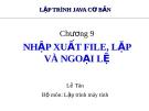 Bài giảng Lập trình java cơ bản: Chương 9 - Lê Tân