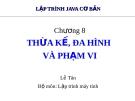 Bài giảng Lập trình java cơ bản: Chương 8 - Lê Tân