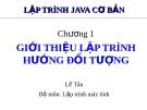 Bài giảng Lập trình Java cơ bản: Chương 1 - Lê Tân